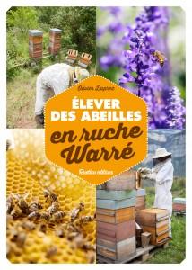 elever des abeilles en ruche warr de olivier duprez. Black Bedroom Furniture Sets. Home Design Ideas